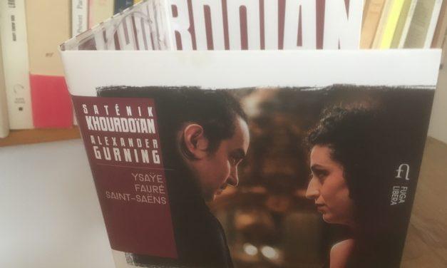 La violoniste Saténik Khourdoïan et le pianiste Alexander Gurning gravent Ysaÿe, Fauré et Saint-Saëns