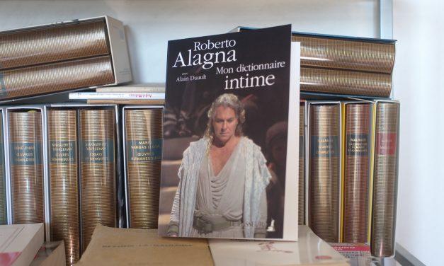 Le ténor Roberto Alagna sort Mon dictionnaire intime