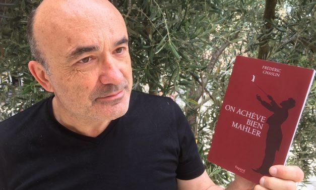 Roman : Frédéric Chaslin visite Mahler