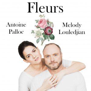 Fleurs de Melody Louledjian et Antoine Palloc